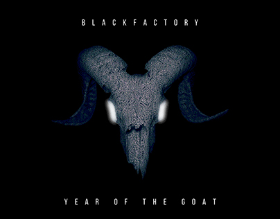 BLACKFACTORY - YEAR OF THE GOAT