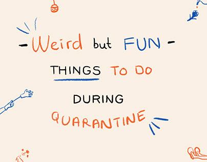 Weird But Fun Things To Do During Quarantine
