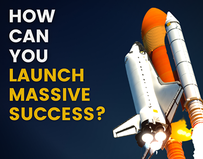 How Can You Launch Massive Success?