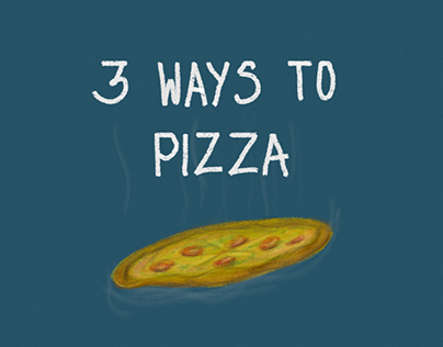 Animation | 3 WAYS TO PIZZA
