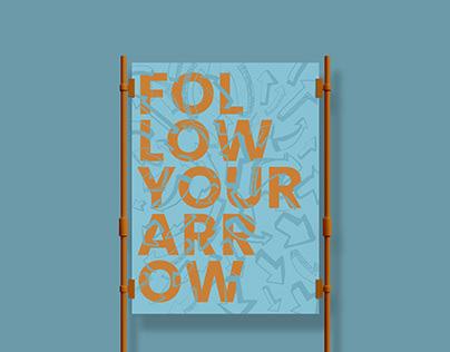 Follow Your Arrow Resonance Poster