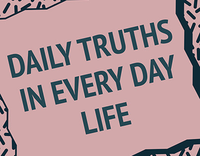 Daily Truths In Every Day Life