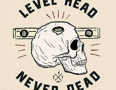 Level Head Never Dead