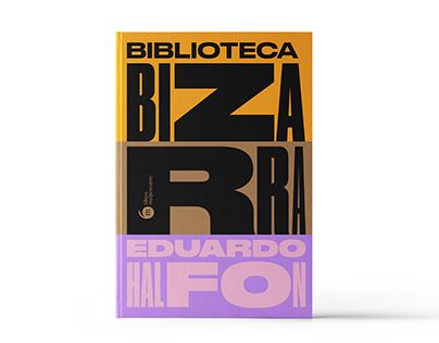 Biblioteca bizarra · Eduardo Halfon