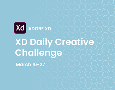 Adobe XD Daily Creative Challenge March 16-27