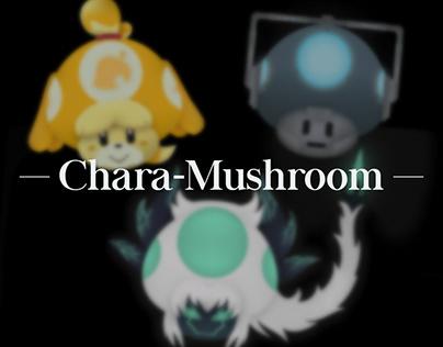 Chara-Mushroom