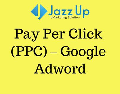 Pay Per Click (PPC) – Google Adword
