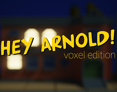 Hey Arnold! Voxel Modeling