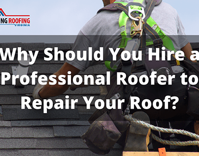 Why Should You Hire a Professional Roofer?