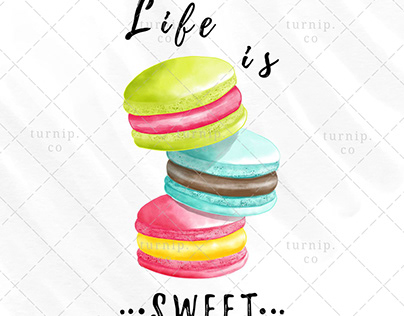 Life is Sweet Sublimation Macaroon Clipart Graphic
