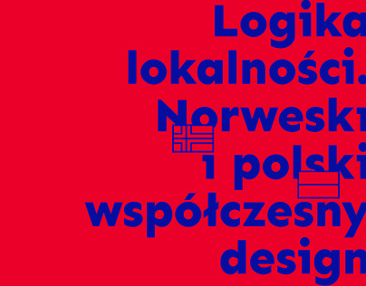 The logic of the local. Norwegian and Polish design