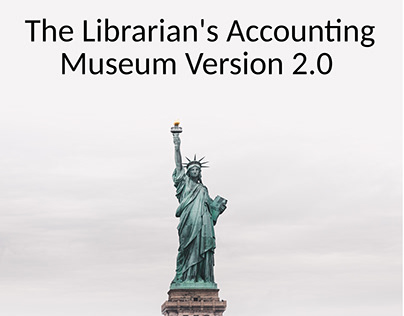 The Librarian's Accounting Museum Version 2.0 (Kindle)