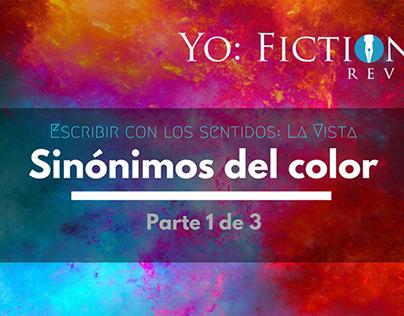 Sinónimos del color (Yo:Fictioner Revista)