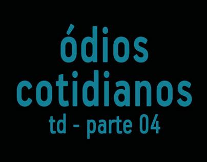Ódios Cotidianos - 04