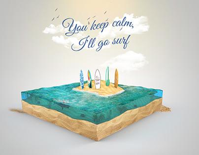 You keep calm, I'll go surf