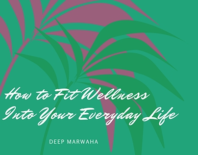 How to Fit Wellness Into Your Everyday Life