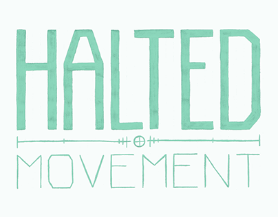 Halted Movements