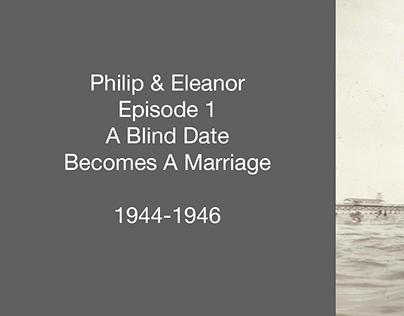 Philip& Eleanor: A Blind Date Becomes A Marriage