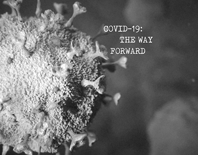 COVID-19: THE WAY FORWARD