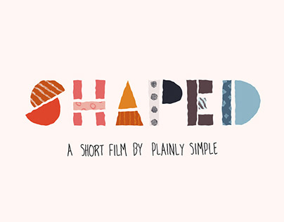 Shaped - A musical short film
