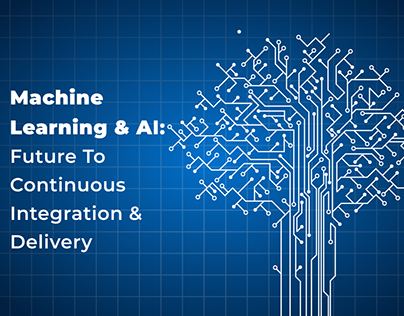 Machine Learning & AI: Future To Continuous Integration