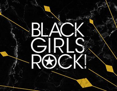 BLACK GIRLS ROCK BET