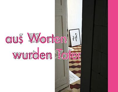 exhibition: AUS WORTEN WURDEN TATEN