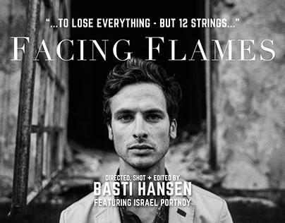 """FACING FLAMES"" Micro Documentary"
