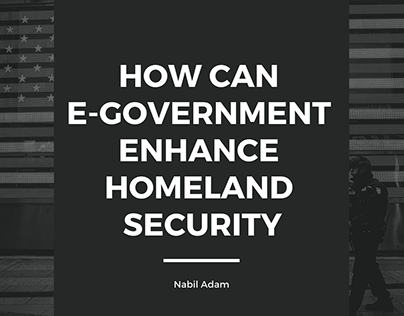 How Can E-Government Enhance Homeland Security