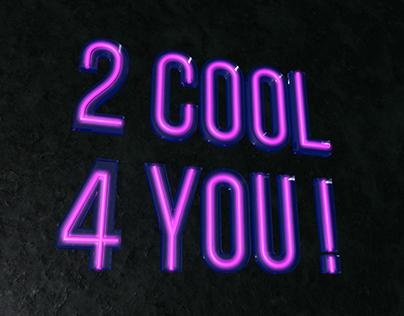 """2 COOL 4 U"" ANIMATION w/ Cinema 4D"