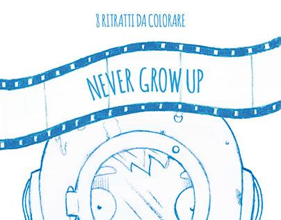 Never grow up  (libro da colorare)