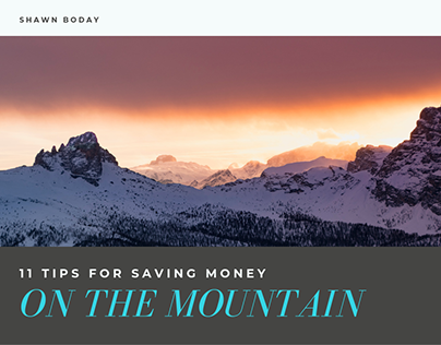 11 Tips for Saving Money on the Mountain | Shawn Boday