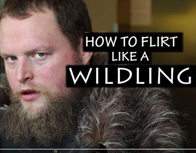 How To Flirt Like A Wildling Video
