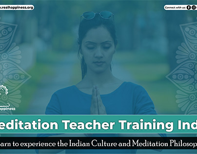 Meditation Teacher Training in India - Real Happiness