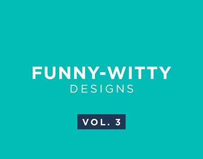 Funny-Witty Designs | Social Media Creatives | Vol. 3
