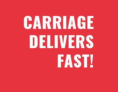 Carriage delivers FAST!