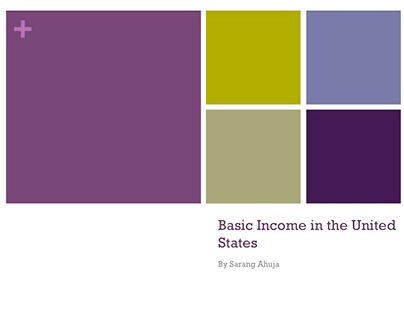 Basic Income in the United States by Sarang Ahuja