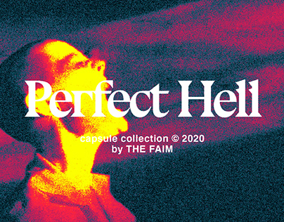 The Faim / Perfect Hell Capsule Collection