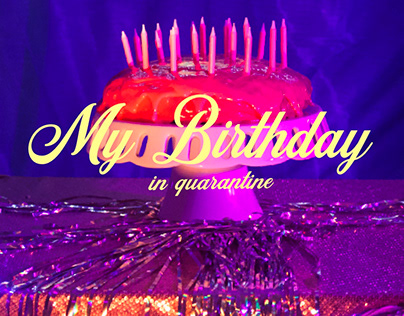 My Birthday in Quarantine