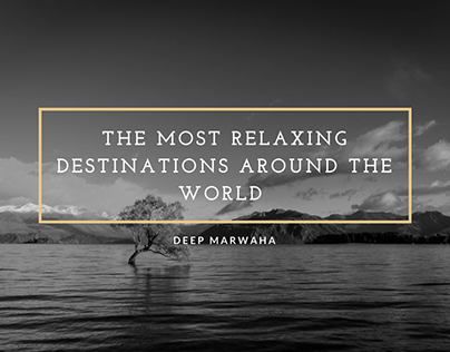 The Most Relaxing Destinations Around the World