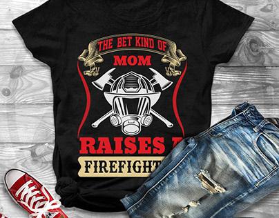 The bet kind of mom raises a firefighter t-shirt design