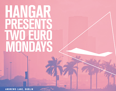 Hangar's two euro Mondays