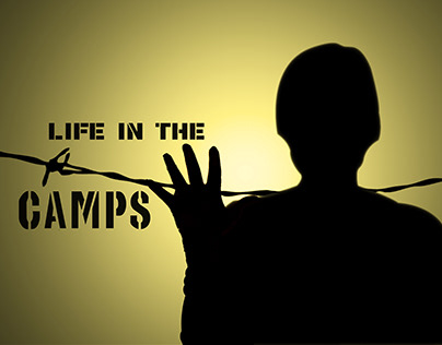 Life in the camps