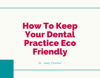How To Keep Your Dental Practice Eco Friendly