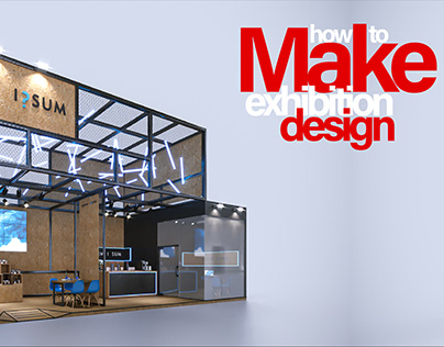 How to Make Exhibithion Design - #03