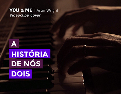You & Me - Aron Wright | Videoclip Cover