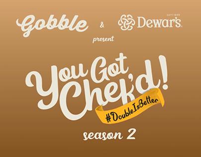WEB SERIES - YOU GOT CHEF'D SEASON 2 FOR GOBBLExDEWAR'S