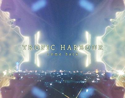 Tropic Harbour - Music Video