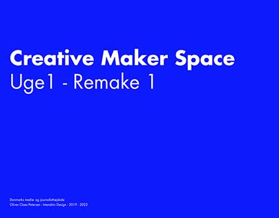 Creative Maker Space Uge1 - Remake 1