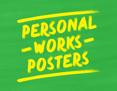 Personal works, posters.
